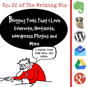 Blogging Tools That I Love Evernote, Hootsuite, WordPress Plugins and More
